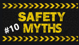 Safety Myths #10
